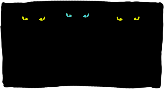 A square of darkness where you can see three pairs of bright cat eyes.